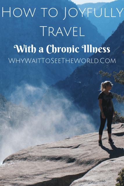 How to Joyfully Travel with a Chronic Illness